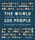 The World as 100 People: A Visual Guide to 7 Billion Humans Cover Image