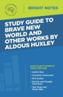 Study Guide to Brave New World and Other Works by Aldous Huxley Cover Image