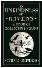 An Unkindness of Ravens: A Book of Collective Nouns Cover Image