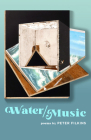 Water / Music (Johns Hopkins: Poetry and Fiction) Cover Image