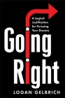 Going Right: A Logical Justification for Pursuing Your Dreams Cover Image