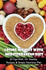Losing Weight With Mediterranean Diet: 25 Tips With 101 Healthy Recipes, & Simple Nutrition Plan: Drinks Recipes For Mediterranean Cuisine Cover Image