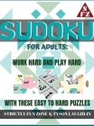Sudoku for Adults: Work Hard and Play Hard with These Easy to Hard Puzzles Cover Image