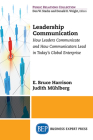 Leadership Communication: How Leaders Communicate and How Communicators Lead in the Today's Global Enterprise Cover Image