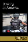 Policing in America (At Issue) Cover Image