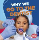 Why We Go to the Dentist Cover Image