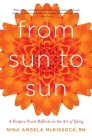 From Sun to Sun: A Hospice Nurse Reflects on the Art of Dying Cover Image