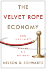 The Velvet Rope Economy: How Inequality Became Big Business Cover Image