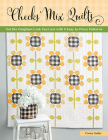 Checks Mix Quilts: Get the Gingham Look You Love with 8 Easy-To-Piece Patterns Cover Image