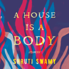 A House Is a Body: Stories Cover Image