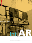 Int-AR Interventions and Adaptive Reuse Intervention as ACT (Int - AR) Cover Image