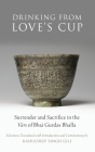Drinking from Love's Cup: Surrender and Sacrifice in the V=ars of Bhai Gurdas Bhalla Cover Image