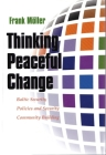 Thinking Peaceful Change: Baltic Security Policies and Security Community Building (Syracuse Studies on Peace and Conflict Resolution) Cover Image
