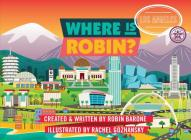 Where is Robin? Los Angeles Cover Image