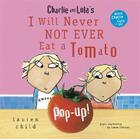 Charlie and Lola's I Will Never Not Ever Eat a Tomato Pop-Up Cover Image