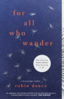 For All Who Wander: Why Knowing God Is Better than Knowing It All Cover Image