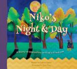 Niko's Night & Day: A Story of Opposites in God's Creation Cover Image