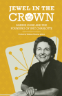 Jewel in the Crown: Bonnie Cone and the Founding of Unc Charlotte Cover Image
