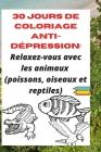 30 jours de Coloriage anti-dépression: : Relaxez-vous avec les animaux (poissons, oiseaux et reptiles) Cover Image