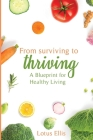 From Surviving to Thriving: A Blueprint for Healthy Living Cover Image