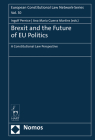 Brexit and the Future of Eu Politics: A Constitutional Law Perspective (European Constitutional Law Network-Series #10) Cover Image