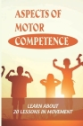 Aspects Of Motor Competence: Learn About 20 Lessons In Movement: Thinking In Motion Cover Image