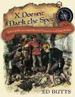 X Doesn't Mark the Spot: Tales of Pirate Gold, Buried Treasure, and Lost Riches Cover Image