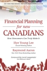 Financial Planning for New Canadians: How Newcomers Can Truly Make It Cover Image