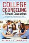 College Counseling for School Counselors: Delivering Quality, Personalized College Advice to Every Student on Your (Sometimes Huge) Caseload Cover Image