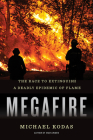 Megafire: The Race to Extinguish a Deadly Epidemic of Flame Cover Image