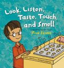 Look, Listen, Taste, Touch, and Smell: Learning about Your Five Senses (Amazing Body) Cover Image
