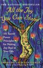 All the Joy You Can Stand: 101 Sacred Power Principles for Making Joy Real in Your Life Cover Image
