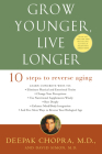 Grow Younger, Live Longer: Ten Steps to Reverse Aging Cover Image