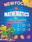 New Focus in Mathematics: For Pre K, Kindergarten and Kids.Beginners Math Learning Book with Additions, Subtractions and Matching Activities for Cover Image