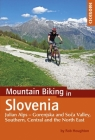 Mountain Biking in Slovenia: Julian Alps - Gorenjska and Soca Valley, Southern, Central and the North East Cover Image