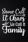 Some Call It Chaos We Call It Family: 100 Pages 6'' x 9'' Recipe Log Book Tracker - Best Gift For Cooking Lover Cover Image