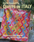 Kaffe Fassett's Quilts in Italy: 20 Designs from Rowan for Patchwork and Quilting Cover Image