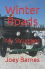 Winter Roads: My Struggles Cover Image