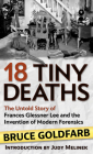18 Tiny Deaths: The Untold Story of Frances Glessner Lee and the Invention of Modern Forensics Cover Image