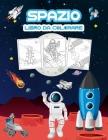 Spazio Libro da Colorare: Grande libro di attività spaziale per ragazzi, ragazze e bambini. Regali spaziali perfetti per bambini e ragazzi che a Cover Image