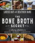 Bone Broth Secret: A Culinary Adventure in Health, Beauty, and Longevity Cover Image