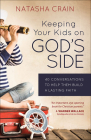 Keeping Your Kids on God's Side: 40 Conversations to Help Them Build a Lasting Faith Cover Image