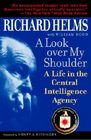A Look Over My Shoulder: A Life in the Central Intelligence Agency Cover Image