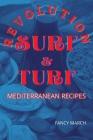 SURF & TURF REVOLUTION mediterranean recipes Cover Image