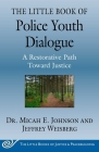 The Little Book of Police Youth Dialogue: A Restorative Path Toward Justice (Justice and Peacebuilding) Cover Image