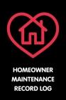 Homeowner Maintenance Record Log: New Homeowner Repair Tracker Cover Image
