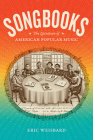 Songbooks: The Literature of American Popular Music (Refiguring American Music) Cover Image