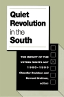 Quiet Revolution in the South: The Impact of the Voting Rights Act, 1965-1990 Cover Image