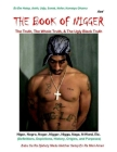 The Book Of Nigger: The Truth, The Whole Truth, & The Ugly Black Truth Cover Image