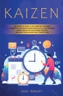 Kaizen: The Complete Guide to Implementing the Smart Concept of Continuous Improvement of All the Strategic Operations in the Cover Image
